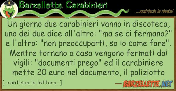 Barzellette Carabinieri giorno due carabinieri vanno disco