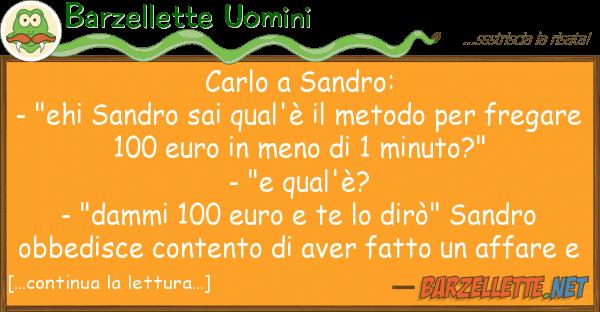 "Barzellette Uomini carlo sandro: - ""ehi sandro sai qual'"