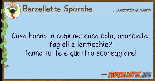 Barzellette Sporche cosa hanno comune: coca cola, arancia