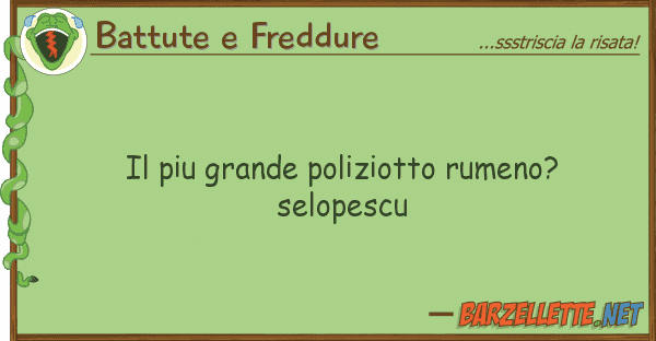 Battute e Freddure piu grande poliziotto rumeno?selopesc