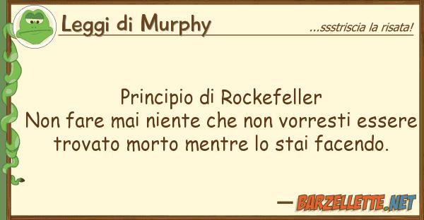 Leggi di Murphy principio rockefeller non fare mai ni