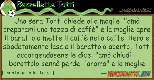"Barzellette Totti sera totti chiede moglie: ""am?"