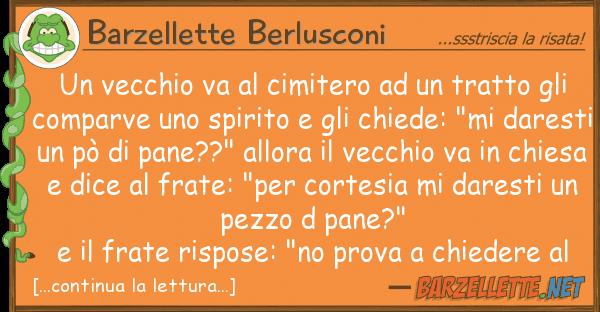 Barzellette Berlusconi vecchio va cimitero tratto g