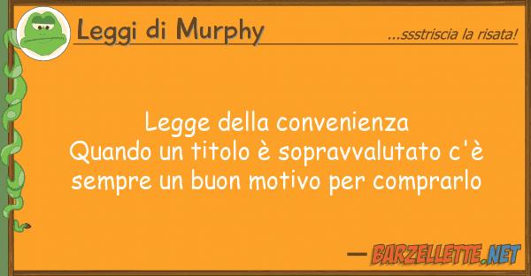 Leggi di Murphy legge convenienza quando titolo