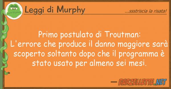 Leggi di Murphy primo postulato troutman: l'errore ch