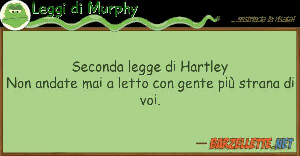 Leggi di Murphy seconda legge hartley non andate mai