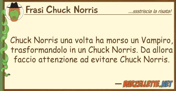 Frasi Chuck Norris chuck norris volta ha morso vampi