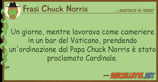 Frasi Chuck Norris giorno, mentre lavorava camerier