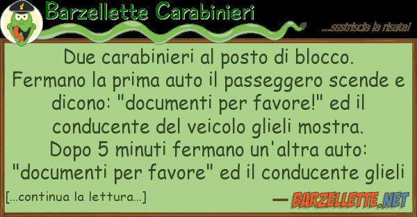 Barzellette Carabinieri due carabinieri posto blocco. fer