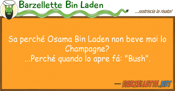 Barzellette Bin Laden sa perch osama bin laden beve mai