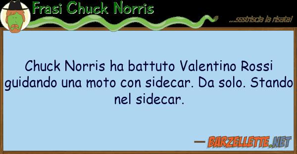 Frasi Chuck Norris chuck norris ha battuto valentino rossi