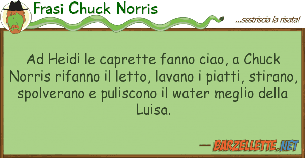 Popolare Barzelletta: Ad Heidi le caprette fanno ciao, a Chuck Norris  PP56