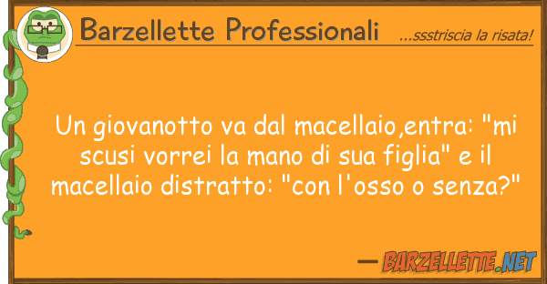 """Barzellette Professionali giovanotto va macellaio,entra: """"m"""