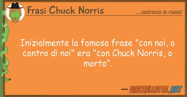 """Frasi Chuck Norris inizialmente famosa frase """"con noi,"""
