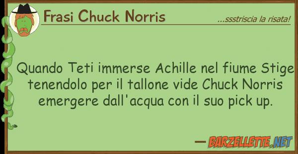 Frasi Chuck Norris quando teti immerse achille fiume st