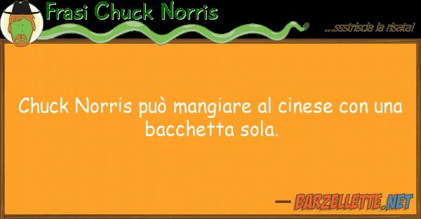 Barzelletta chuck norris pu mangiare al cinese con una for Mangiare cinese