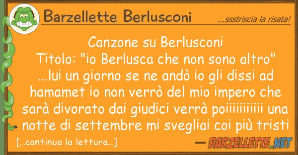 """Barzellette Berlusconi canzone berlusconi titolo: """"io berlu"""