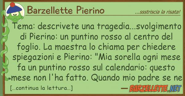 Barzellette Pierino tema: descrivete tragedia...svolgime