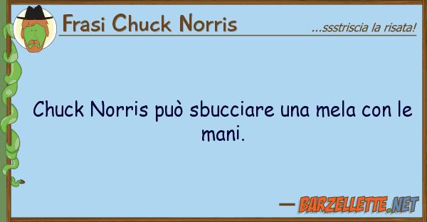 Frasi Chuck Norris chuck norris pu sbucciare mela