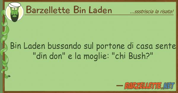 Barzellette Bin Laden bin laden bussando portone casa s