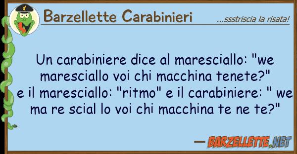 """Barzellette Carabinieri carabiniere dice maresciallo: """"we"""