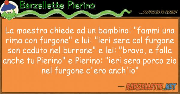 """Barzellette Pierino maestra chiede bambino: """"fammi"""