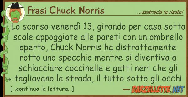 Frasi Chuck Norris scorso venerd? 13, girando casa s