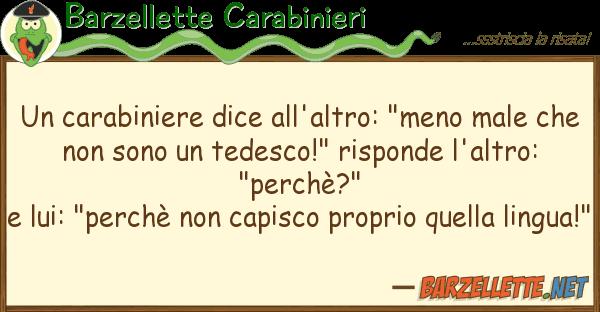 """Barzellette Carabinieri carabiniere dice all'altro: """"meno mal"""