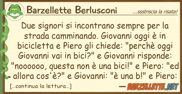 Barzellette Berlusconi due signori incontrano sempre