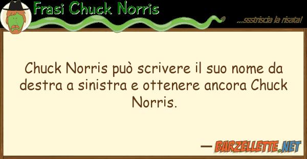 Frasi Chuck Norris chuck norris pu? scrivere nome