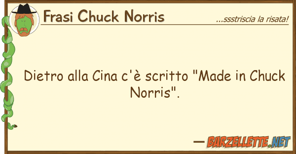 "Frasi Chuck Norris dietro cina c'? scritto ""made ch"