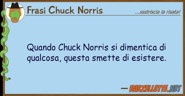 Frasi Chuck Norris quando chuck norris dimentica qual