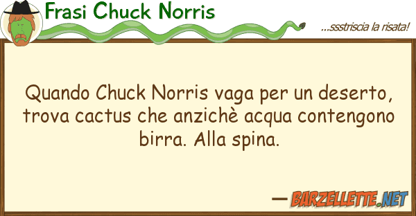Barzelletta Quando Chuck Norris Vaga Per Un Deserto Trova Cactus
