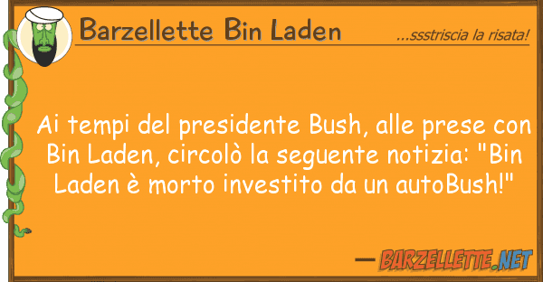Barzellette Bin Laden tempi presidente bush, prese