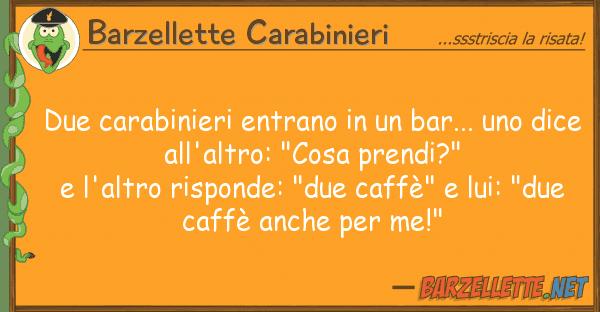 Barzellette Carabinieri due carabinieri entrano bar...
