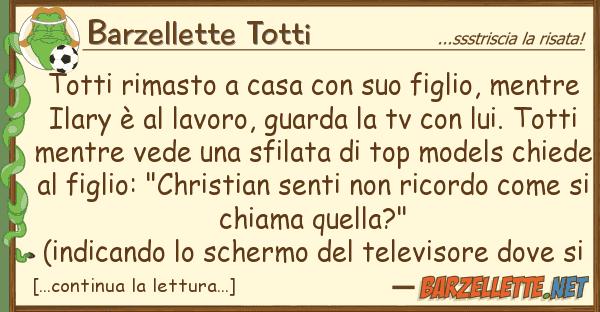 Barzellette Totti totti rimasto casa figlio, men