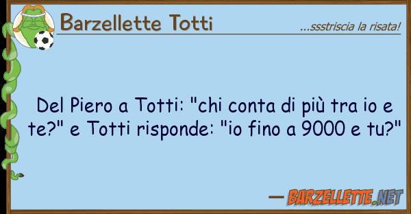 """Barzellette Totti piero totti: """"chi conta pi?"""