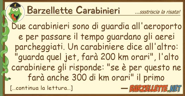 Barzellette Carabinieri due carabinieri sono guardia all'aero