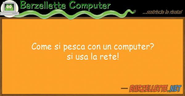 Barzellette Computer pesca computer? usa