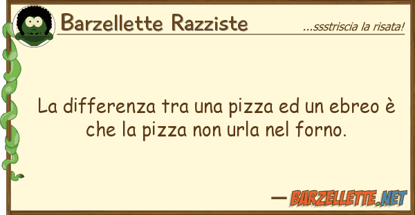 Barzellette Razziste differenza pizza ebreo