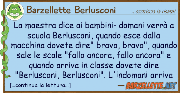 Barzellette Berlusconi maestra dice bambini- domani verr?