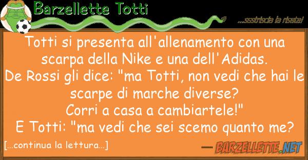 Barzellette Totti totti presenta all'allenamento