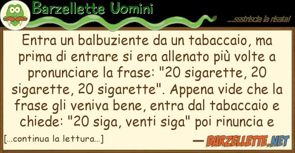 Barzellette Uomini entra balbuziente tabaccaio,