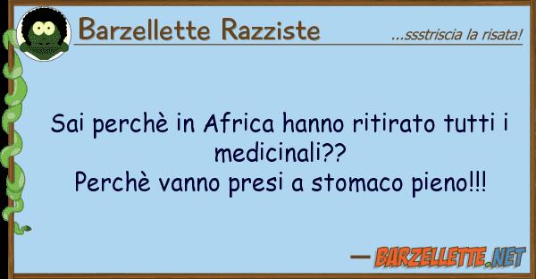 Barzellette Razziste sai perch? africa hanno ritirato tutt