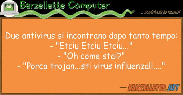 Barzellette Computer due antivirus incontrano dopo tanto t