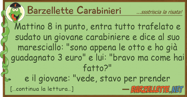 Barzellette Carabinieri mattino 8 punto, entra trafelat