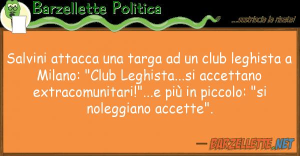 Barzellette Politica salvini attacca targa club leg
