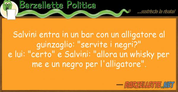 Barzellette Politica salvini entra bar alligator