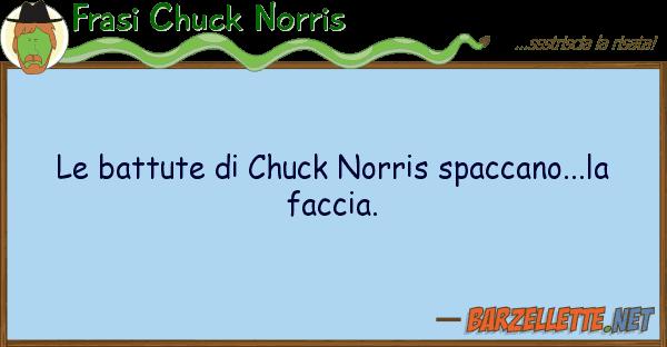 Frasi Chuck Norris battute chuck norris spaccano...la
