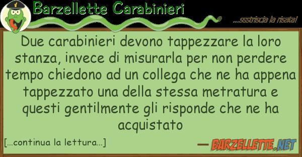 Barzellette Carabinieri due carabinieri devono tappezzare lor